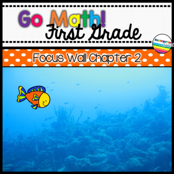 Go Math! Chapter 2 First Grade Focus Wall