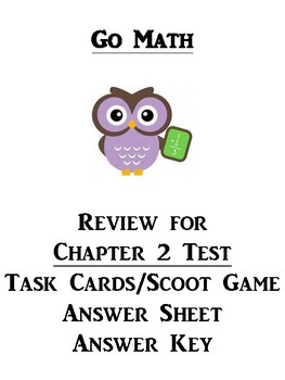 Go Math Chapter 2 Task Cards/Scoot/Review for Test