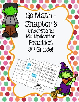 Go Math Chapter 3 - 3rd Grade - Understand Multiplication - Halloween