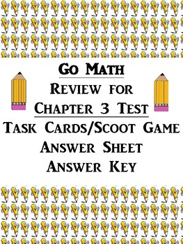 Go Math Chapter 3 Task Cards/Scoot/Review for Test