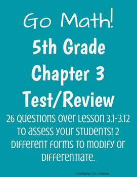 Go Math! Chapter 3 Test/Review with Answer Key by CU ...