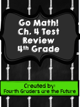 Go Math! Chapter 4 Test Review