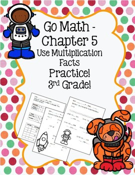 Go Math Chapter 5 - 3rd Grade - Use Multiplication Facts - Space
