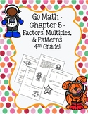 Go Math Chapter 5 - 4th Grade - Factors, Multiples, & Patterns Practice - Space