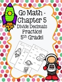 Go Math Chapter 5 - 5th Grade - Divide Decimals Practice - Space