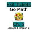 Go Math Chapter 5 Exit Slips/Quizzes/Quick Checks