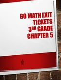 Go Math! Chapter 5 Exit Tickets 3rd Grade