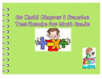 Go Math! Chapter 8 Extra Test for Grade 6 for either Retake or Extra Practice!