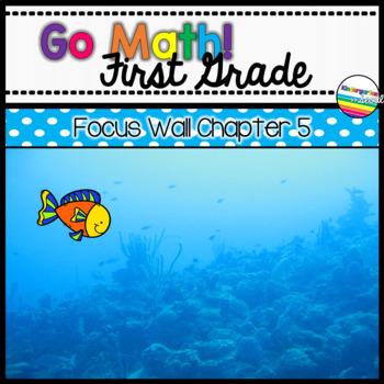 Go Math! Chapter 5 First Grade Focus Wall