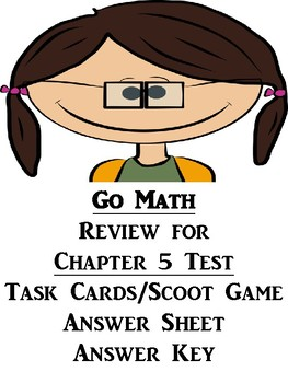 Go Math Chapter 5 Task Cards/Scoot/Review for Test