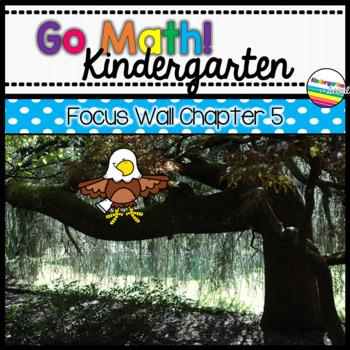Go Math! Chapter 5 Kindergarten Focus Wall