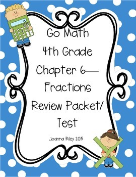 Go Math Chapter 6 Fraction Equivalence & Comparison 4th Gr