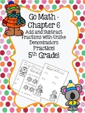 Go Math Chapter 6 - 5th Grade - Add and Subtract Fractions Practice - Winter