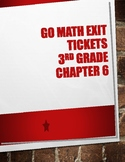 Go Math! Chapter 6 Exit Tickets 3rd Grade