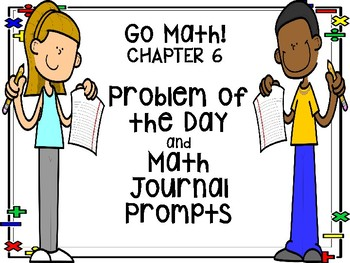 Go Math! Chapter 6 Problem of the Day and Math Journal Prompts