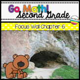Go Math! Chapter 6 Second Grade Focus Wall