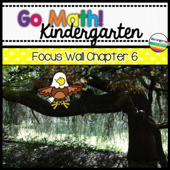 Go Math! Chapter 6 Kindergarten Focus Wall