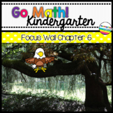 Go Math! Chapter 6 Kindergarten Focus Wall