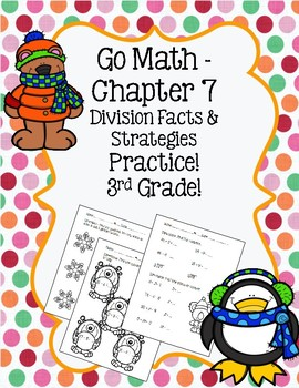 Go Math Chapter 7 3rd Grade Division Facts Strategies Winter
