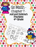 Go Math Chapter 7 - 4th Grade - Add & Subtract Fractions Practice - Winter
