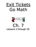 Go Math Chapter 7 Exit Slips/Quizzes/Quick Checks