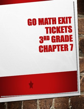 Go Math! Chapter 7 Exit Tickets 3rd Grade