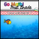 Go Math! Chapter 7 First Grade Focus Wall