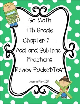 Go Math Chapter 7 Add and Subtract Fractions - 4th Grade - Review with Answers