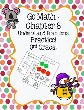 Go Math Chapter 8 - 3rd Grade - Understand Fractions - Winter