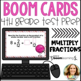 4th Grade Math Test Prep Multiply Fractions by Whole Numbers Boom Cards
