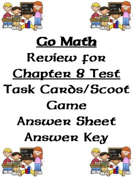 Go Math Chapter 8 Task Cards/Scoot/Review for Test