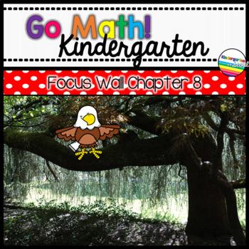 Go Math! Chapter 8 Kindergarten Focus Wall