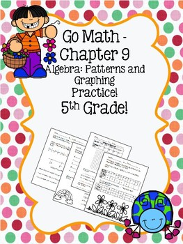 Go Math Chapter 9 - 5th Grade - Patterns and Graphing Practice - Spring