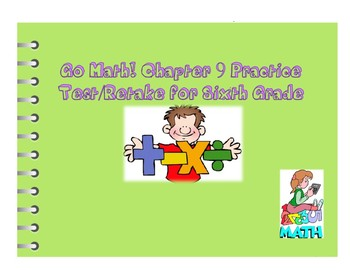 Go Math! Chapter 9 Extra Test for Grade 6 for either Retake or Extra  Practice!