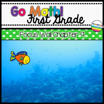 Go Math! Chapter 9 First Grade Focus Wall