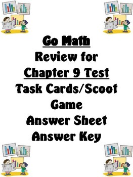 Go Math Chapter 9 Task Cards/Scoot/Review for Test