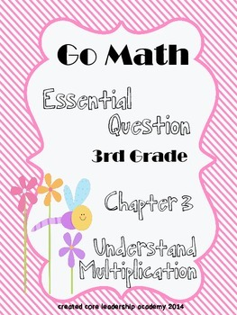 "Go Math ""Essential Question""~ Chapter 3"