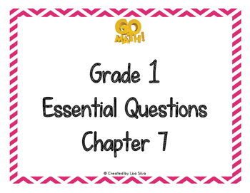 Go Math! Essential Questions - Grade 1 Chapter 7