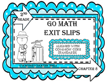 Go Math Exit Slips Chapter 8 Second Grade