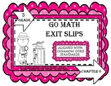 Go Math Exit Slips Third Grade Chapter 6