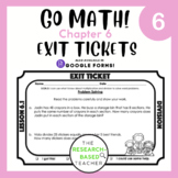 Go Math! Exit Tickets- Chapter 6 (UPDATED)