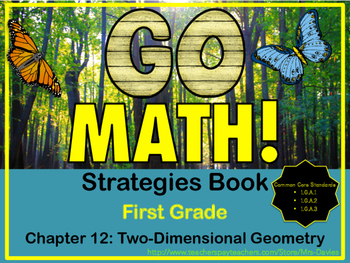 Go Math! First Grade Chapter 12 Two Dimensional Geometry Strategies Book