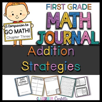 First Grade Addition strategies Math Journal (Go Math Chapter 3)