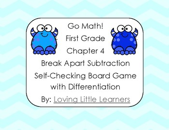 Go Math! First Grade Chapter 4 Break Apart Subtraction Differentiated Game Check