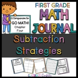 First Grade Subtraction strategies Math Journal (Go Math Chapter 4)