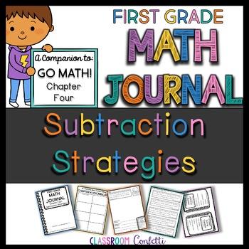 First Grade Subtraction strategies Math Journal (Go Math Chapter 4)