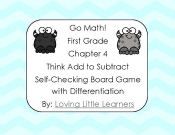 Go Math! First Grade Chapter 4 Think Add to Subtract Differentiated Game