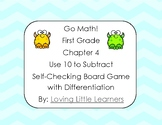 Go Math! First Grade Chapter 4 Use 10 to Subtract Checking & Differentiated Game