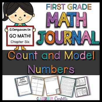 First Grade Count and Model Numbers Math Journal (Go Math Chapter 6)
