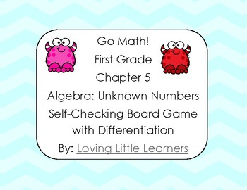 Go Math! First Grade Chapter 5 Unknown Numbers Self Checking Differentiated Game